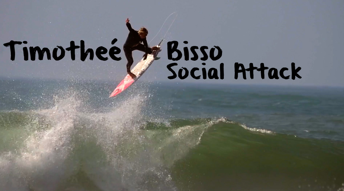 Timotheé Bisso - Social Attack - A crazy short clip - Surfing